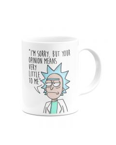 Rick and Morty I'm sorry but your opinion means very little to me Ceramic Mug